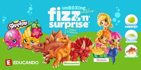 UnBOXing Fizz n´´  Surprise ¡En Vivo! en Jugueterías Educando entradas