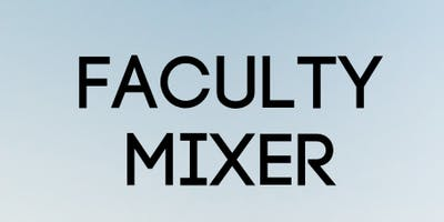 Faculty Mixer