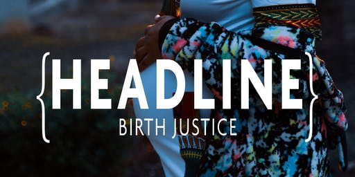 HEADLINE | Birth Justice
