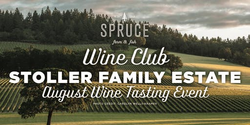 Spruce Farm & Fish | Wine Club - Stoller Family Estate