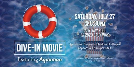 Dive in Movie- Featuring Aquaman
