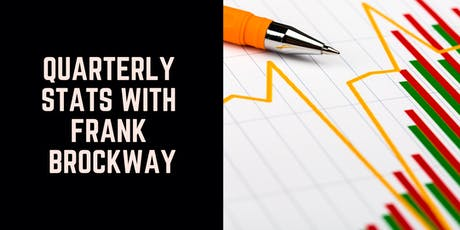 Quarterly Stats with Frank Brockway tickets