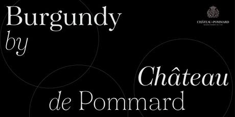 Burgundy by Château de Pommard tickets
