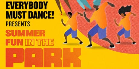 """""""Everybody Must Dance"""" presents... Summer Fun In The Park! tickets"""