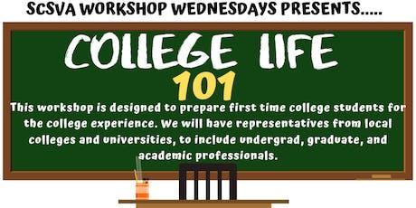 SCSVA Workshop Wednesdays presents.. College Life 101  tickets