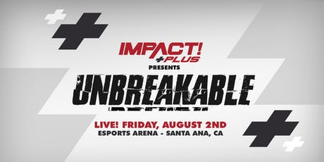 Unbreakable on IMPACT+ tickets