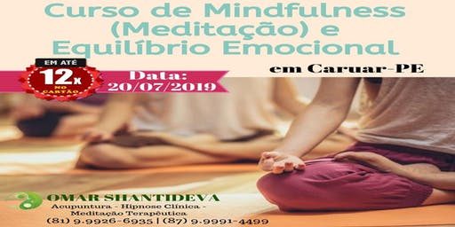 Curso de Mindfulness(Meditação) e Equilíbrio Emocional - Caruaru