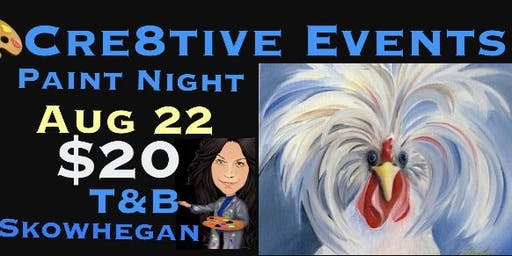 $20  paint night at T&B Outback Skowhegan