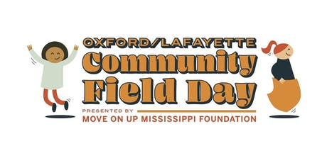 Oxford/Lafayette Community Field Day Presented by Move On Up, MS tickets