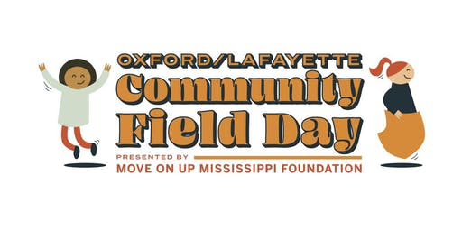 Oxford/Lafayette Community Field Day Presented by Move On Up, MS