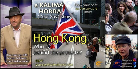Hong Kong: Who is behind the protests? a TV debate hosted by George Galloway tickets