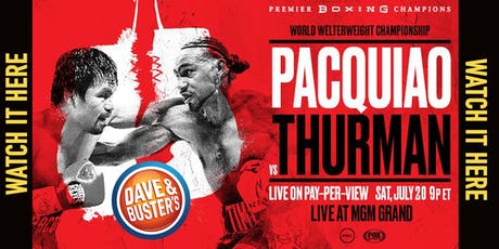 Dave & Buster's Honolulu Fight Night - Pacquiao vs. Thurman  tickets