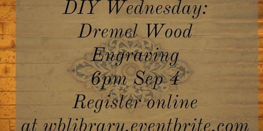 DIY Wednesdays: Dremel Engraving on Wood