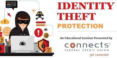 Identity Theft Protection - A Educational Seminar presented by Connects FCU