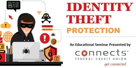 Identity Theft Protection - A Educational Seminar presented by Connects FCU tickets
