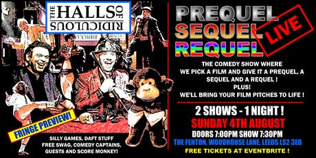 The Halls of Ridiculous & Prequel, Sequel Requel - Panel Shows - 4th Aug tickets