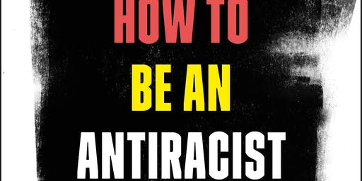 How To Be An Antiracist With Ibram X .Kendi and Lester Spence