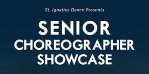 Senior Choreographer Showcase 2020 - Thursday April 23 at 7:00