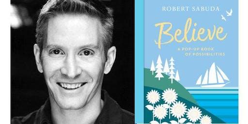 Robert Sabuda presents Believe- A Pop-Up Book of Possibilities