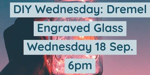 DIY Wednesdays: Dremel Engraving on Glass