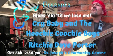 Cry Baby & the Hoochie Coochie Boys, and Ritchie Dave Porter tickets