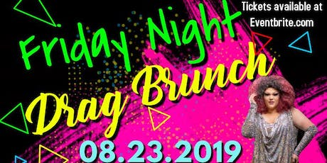 Friday Night Drag Brunch 8.23.19 tickets