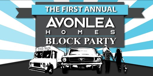 Avonlea Homes First Annual Block Party /Auto Show