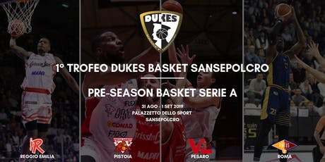 1° Trofeo Dukes Basket Sansepolcro - Serie A Pre-Season 2020 biglietti