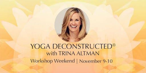 Yoga Deconstructed® Workshop Weekend
