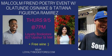 Poetry Event w/ Malcolm Friend, Olatunde Osinaike,&Tatiana Figueroa Ramirez tickets