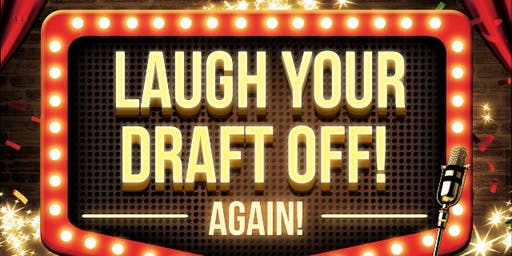 Laugh Your Draft Off Again!