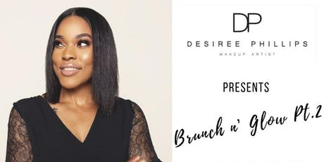 Brunch & Glow PT. 2 With Pro Makeup Artist Desiree Phillips tickets