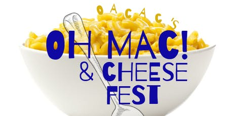 Oh Mac! & Cheese Fest tickets