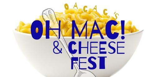 Oh Mac! & Cheese Fest