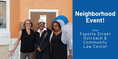 Neighborhood Event with Fayette Street Outreach & Community Law Center tickets
