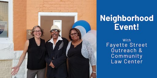 Neighborhood Event with Fayette Street Outreach & Community Law Center