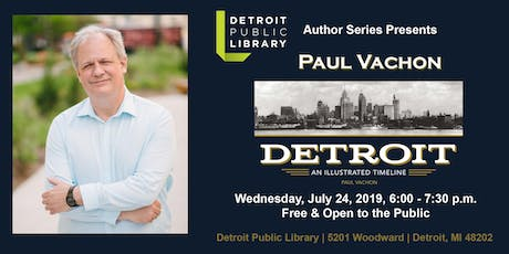 Detroit Public Library Author Series:  Paul Vachon tickets
