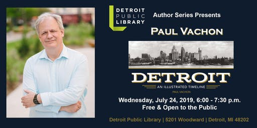 Detroit Public Library Author Series:  Paul Vachon