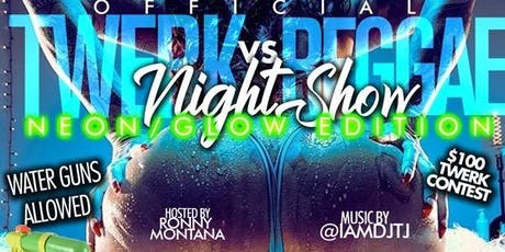 Twerk Vs Reggae Neon/Glow Edition #THENIGHTSHOW tickets