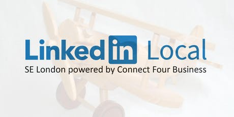 LinkedIn Local SE London Meeting powered by Connect Four Business tickets