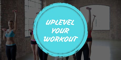 Uplevel Your Workout! tickets
