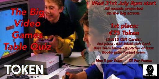 The Big Video Games Table Quiz Wed 31st July