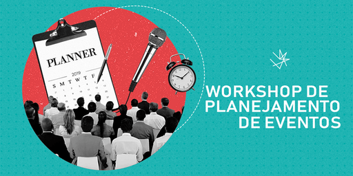 Workshop Gratuito de Planejamento de Eventos | 19/jul