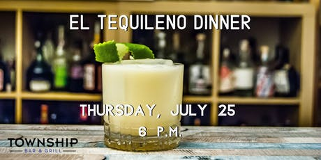 El Tequileno Dinner at Township Bar & Grill tickets