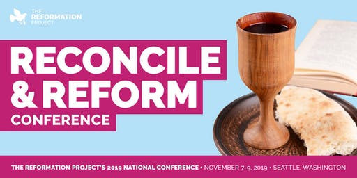 Reconcile and Reform: A Conference on LGBTQ Inclusion in the Church