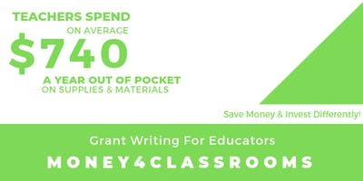 Money 4 Classrooms: Grant Writing For Educators