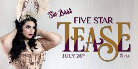 Five Star Tease 7/26 tickets