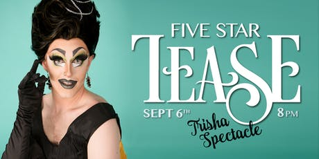 Five Star Tease 9/6 tickets