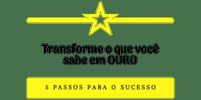 Transforme o que você sabe em OURO.
