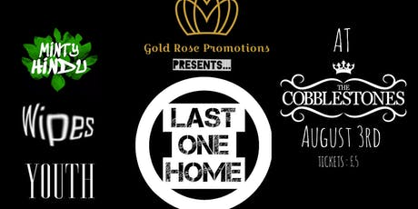 Gold Rose Promotions || Last One Home  + Guests  tickets